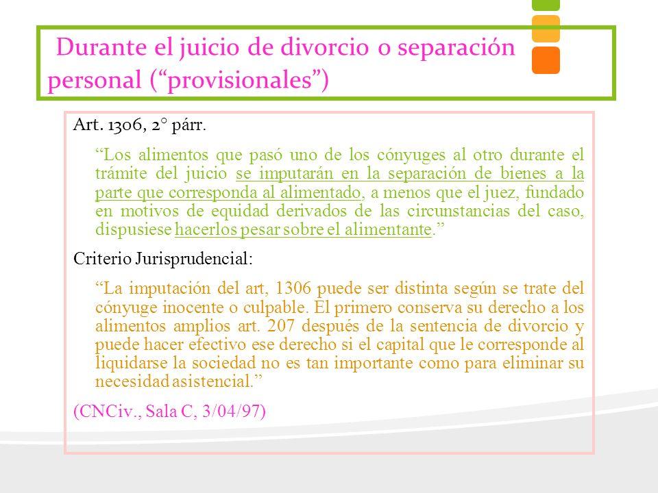 Durante el juicio de divorcio o separación personal ( provisionales )