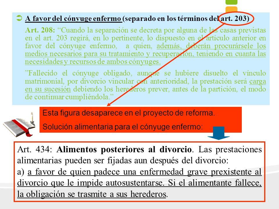 A favor del cónyuge enfermo (separado en los términos del art. 203)