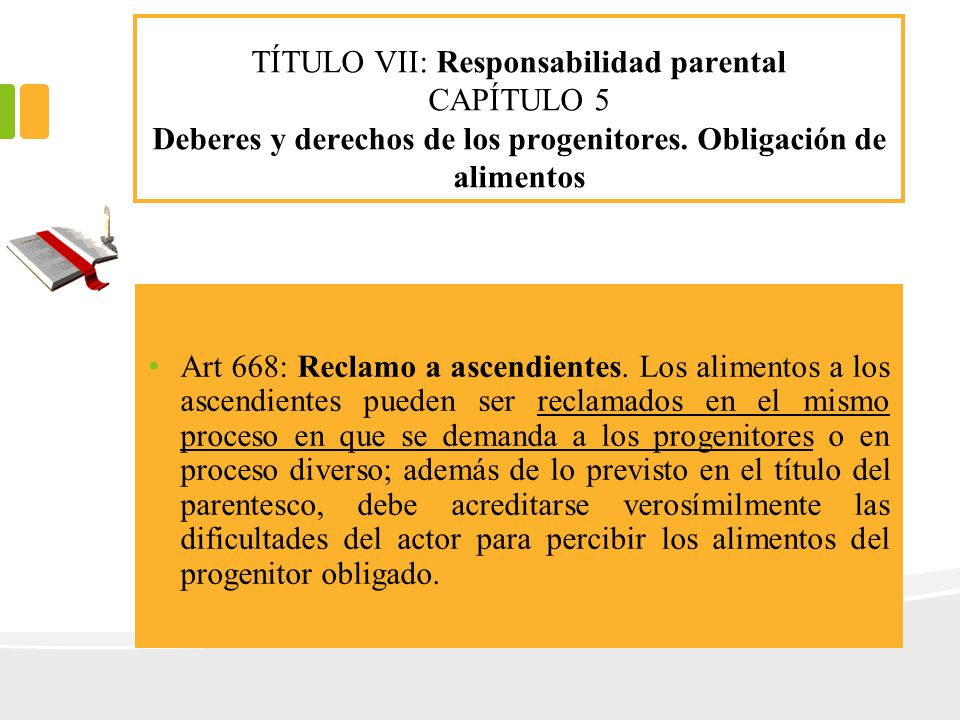 TÍTULO VII: Responsabilidad parental CAPÍTULO 5 Deberes y derechos de los progenitores. Obligación de alimentos