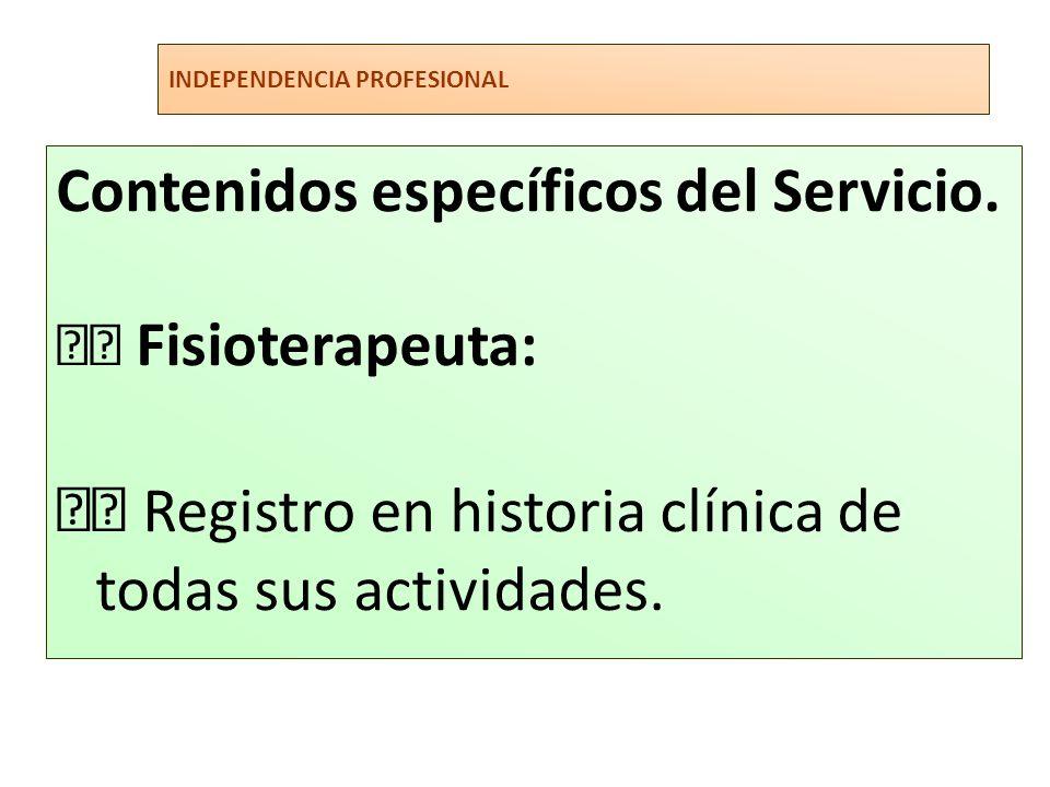  Registro en historia clínica de todas sus actividades.