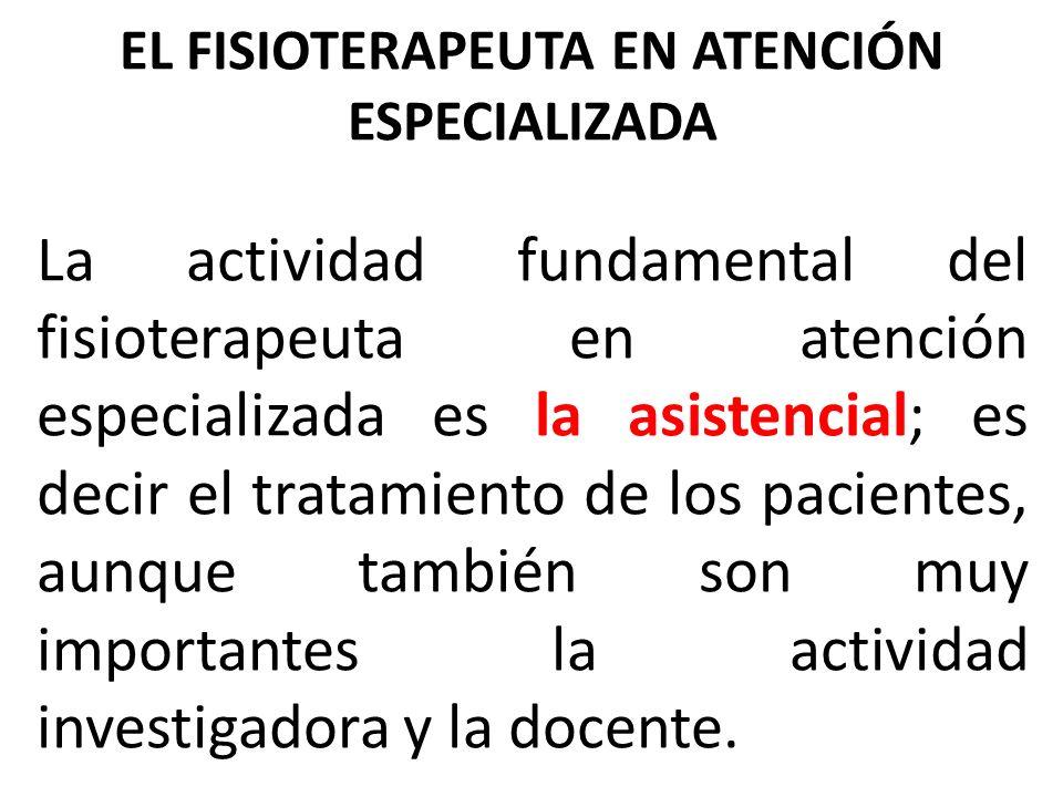 EL FISIOTERAPEUTA EN ATENCIÓN ESPECIALIZADA