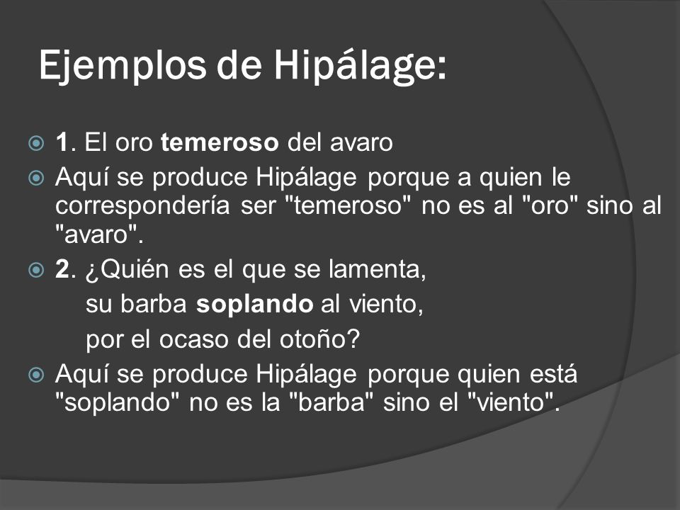 Ejemplos de Hipálage: 1. El oro temeroso del avaro