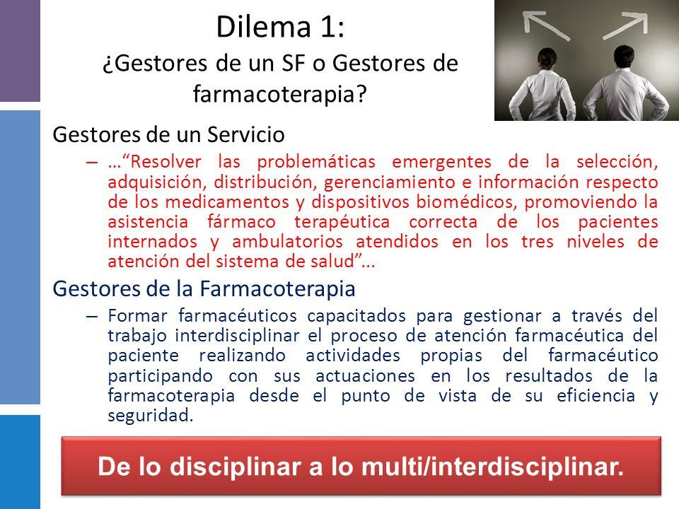 Dilema 1: ¿Gestores de un SF o Gestores de farmacoterapia