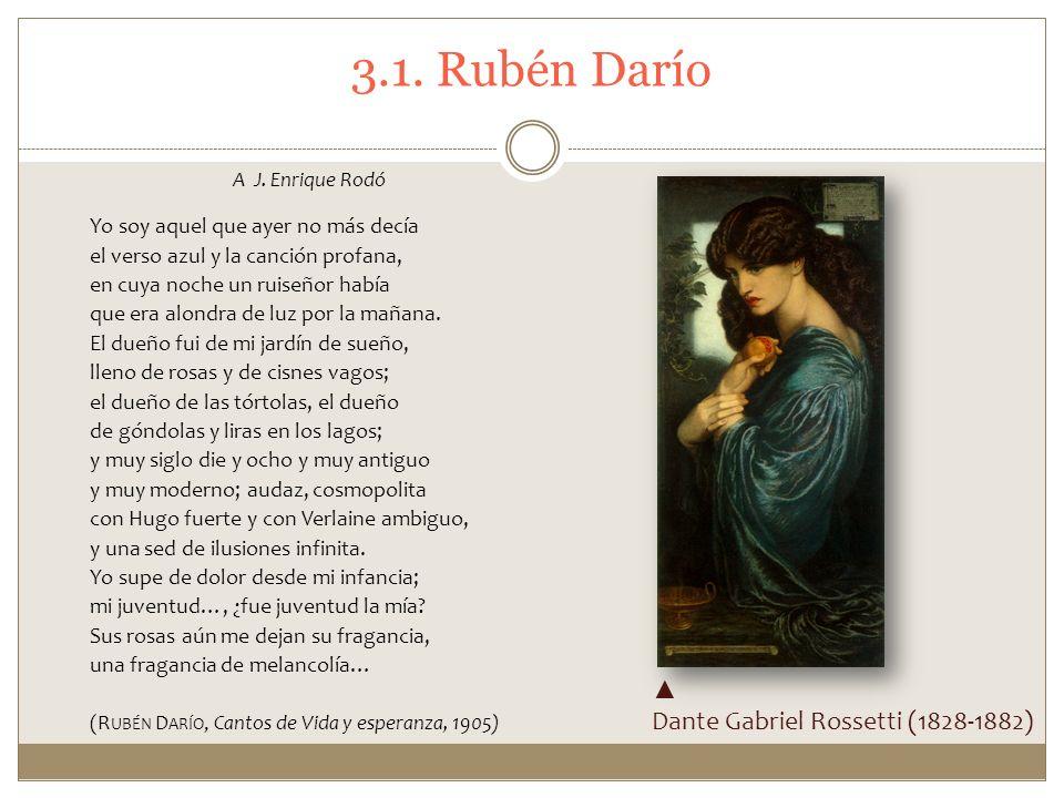 3.1. Rubén Darío ▲ Dante Gabriel Rossetti (1828-1882)