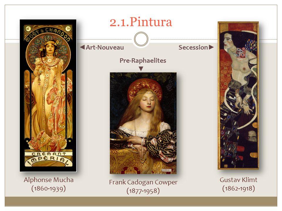 2.1.Pintura ◄Art-Nouveau Secession► Pre-Raphaelites ▼