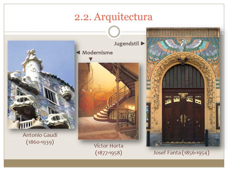 2.2. Arquitectura Jugendstil ► ◄ Modernisme ▼ Antonio Gaudí