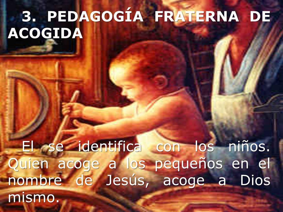 3. PEDAGOGÍA FRATERNA DE ACOGIDA