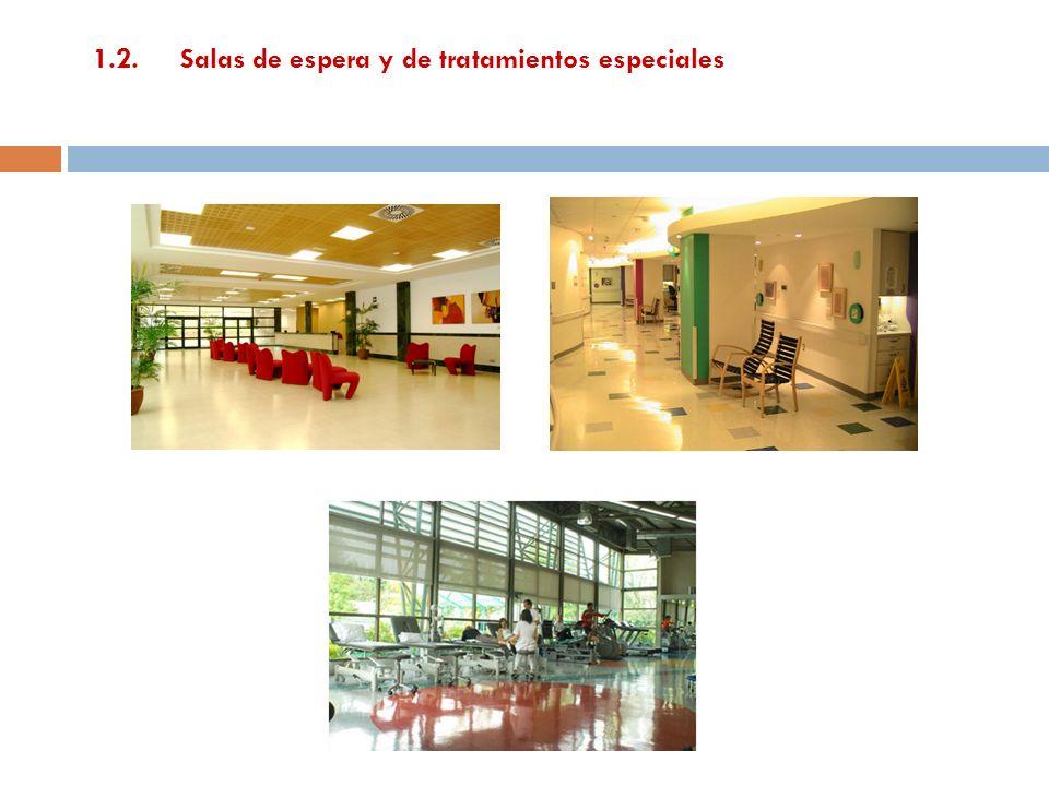 1.2. Salas de espera y de tratamientos especiales