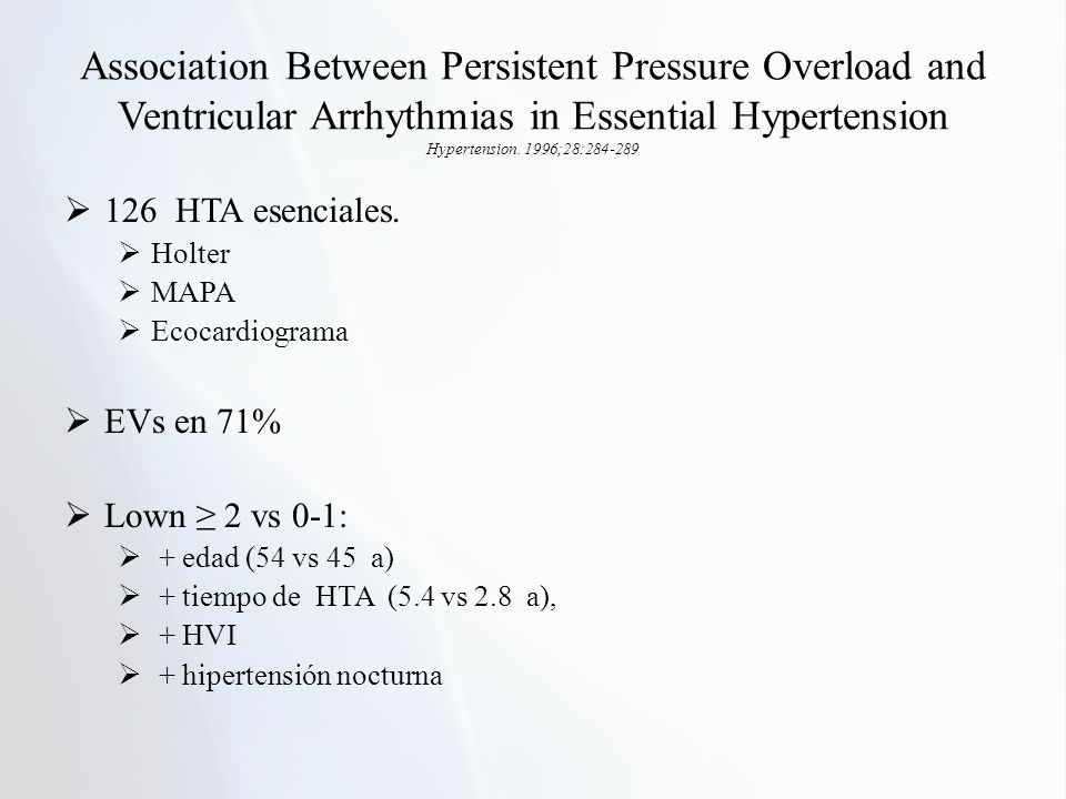 Association Between Persistent Pressure Overload and Ventricular Arrhythmias in Essential Hypertension Hypertension. 1996;28:284-289