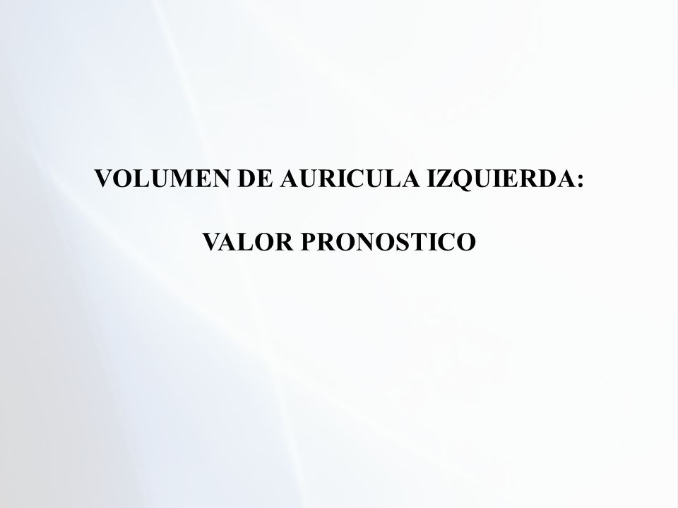 VOLUMEN DE AURICULA IZQUIERDA:
