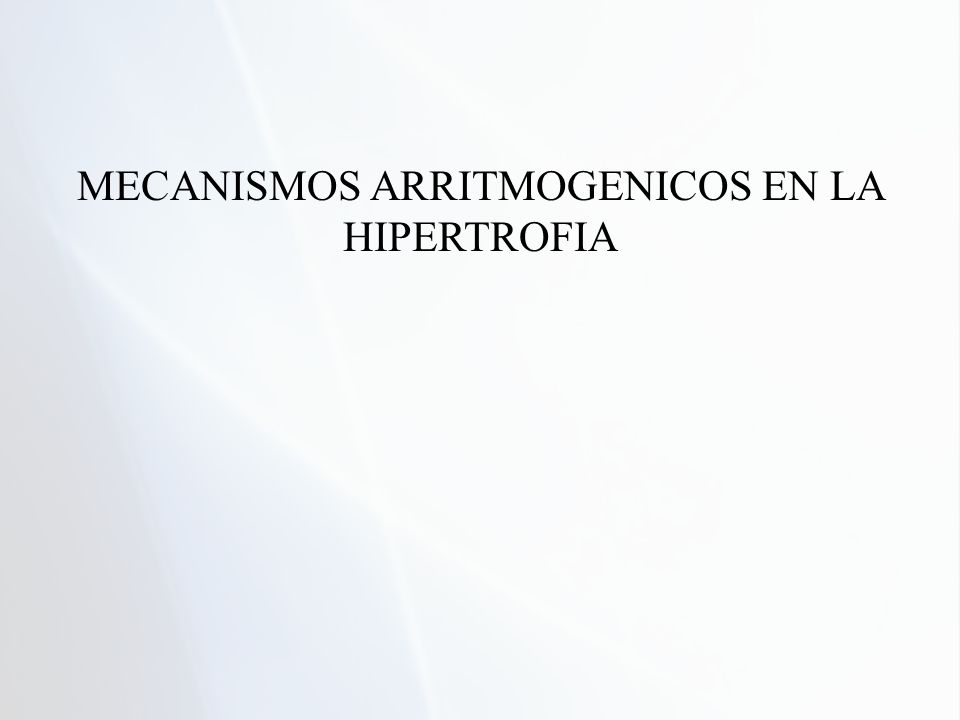 MECANISMOS ARRITMOGENICOS EN LA HIPERTROFIA