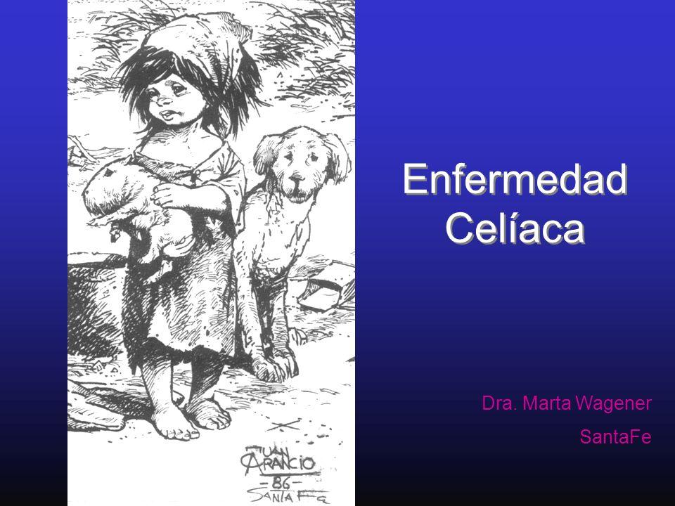 Enfermedad Celíaca Dra. Marta Wagener SantaFe