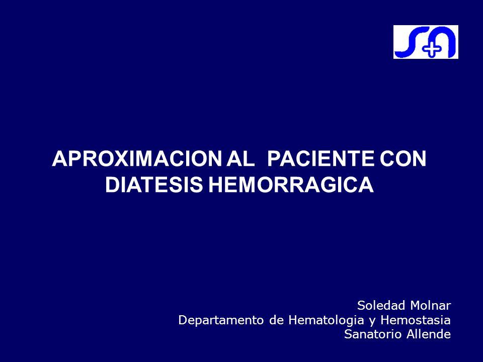 APROXIMACION AL PACIENTE CON DIATESIS HEMORRAGICA