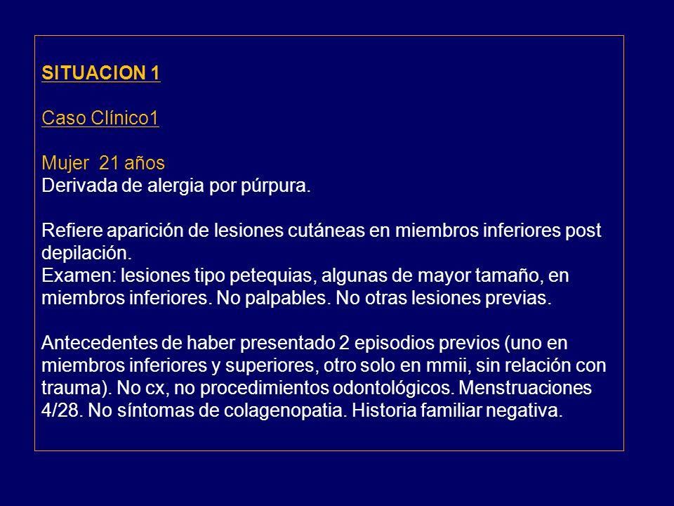 SITUACION 1 Caso Clínico1. Mujer 21 años. Derivada de alergia por púrpura.