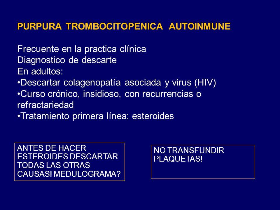 PURPURA TROMBOCITOPENICA AUTOINMUNE Frecuente en la practica clínica
