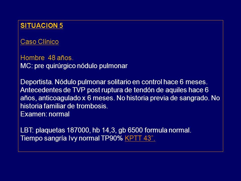 SITUACION 5 Caso Clínico. Hombre 48 años. MC: pre quirúrgico nódulo pulmonar.
