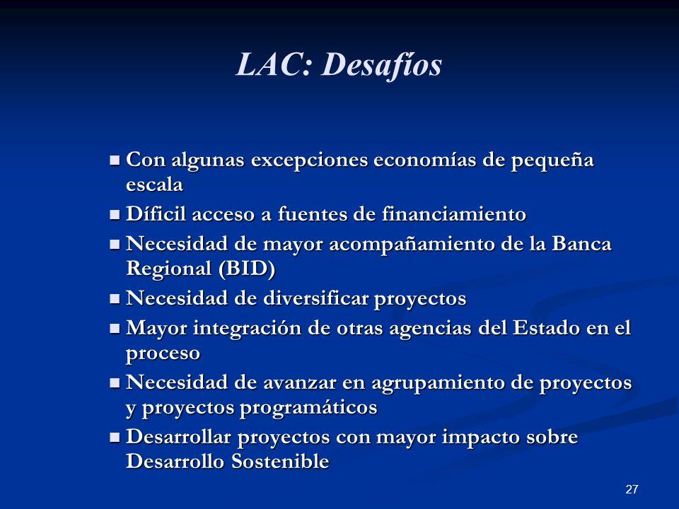LAC: Desafíos Con algunas excepciones economías de pequeña escala