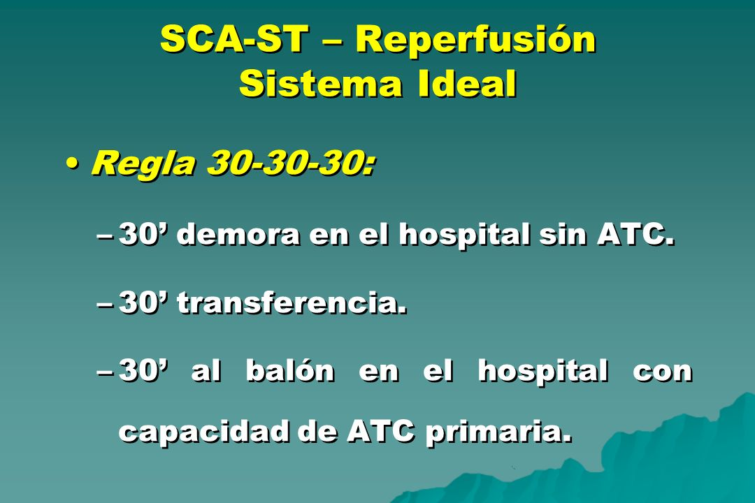 SCA-ST – Reperfusión Sistema Ideal
