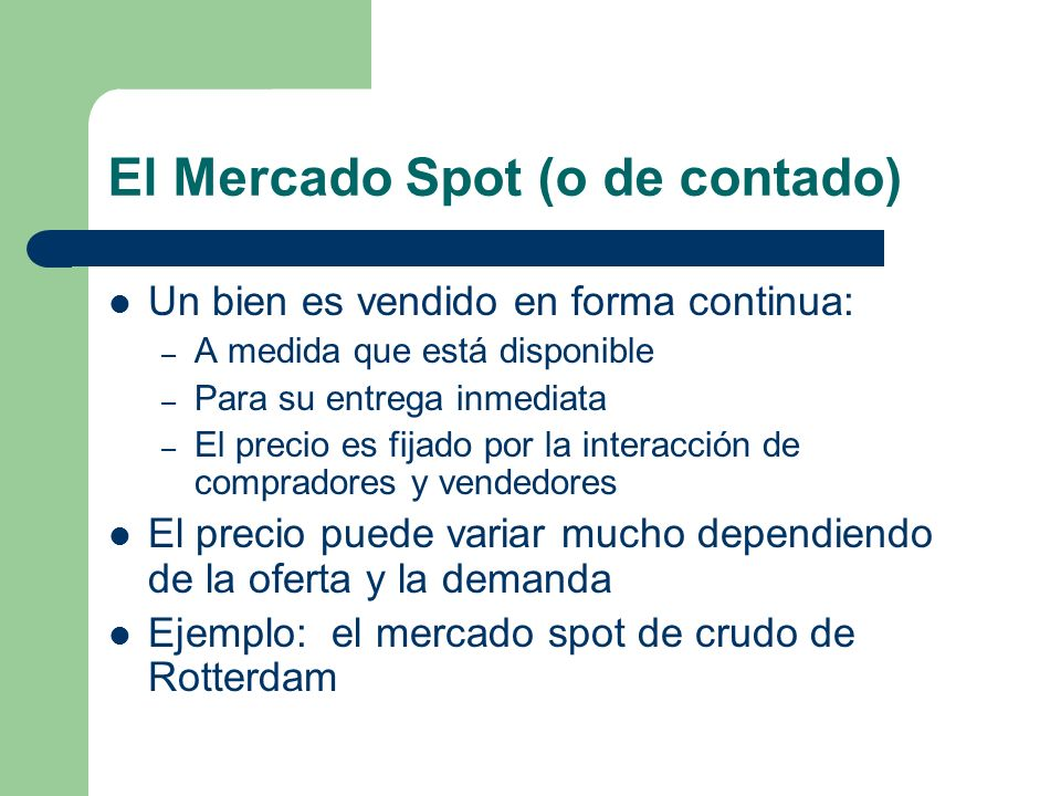 El Mercado Spot (o de contado)