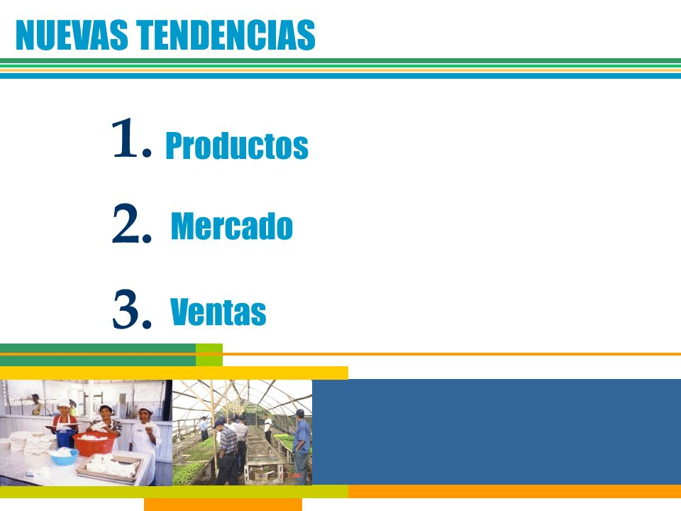 NUEVAS TENDENCIAS 1. Productos 2. Mercado 3. Ventas