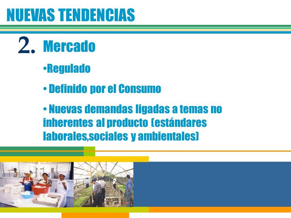 2. NUEVAS TENDENCIAS Mercado Regulado Definido por el Consumo