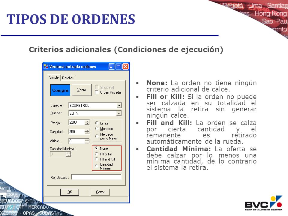TIPOS DE ORDENES Criterios adicionales (Condiciones de ejecución)