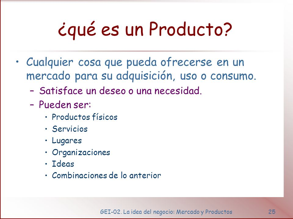 GEI-02. La idea del negocio: Mercado y Productos