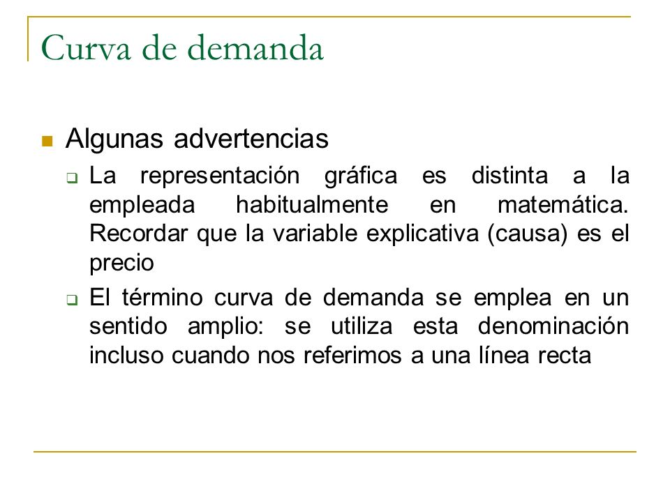 Curva de demanda Algunas advertencias