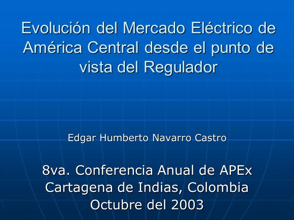 Evolución del Mercado Eléctrico de América Central desde el punto de vista del Regulador