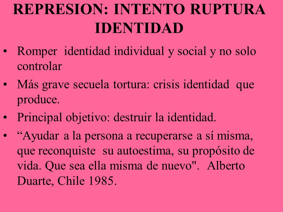 REPRESION: INTENTO RUPTURA IDENTIDAD