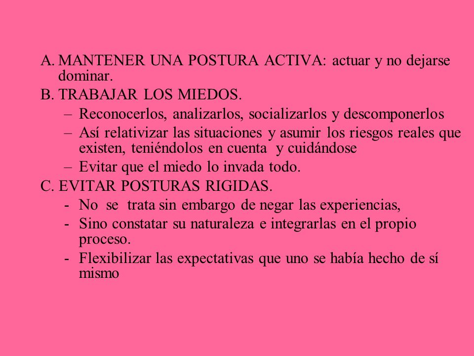 MANTENER UNA POSTURA ACTIVA: actuar y no dejarse dominar.