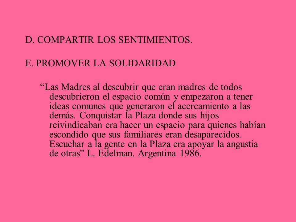 D. COMPARTIR LOS SENTIMIENTOS.