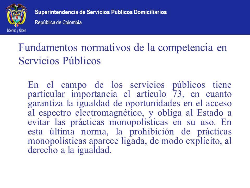 Fundamentos normativos de la competencia en Servicios Públicos