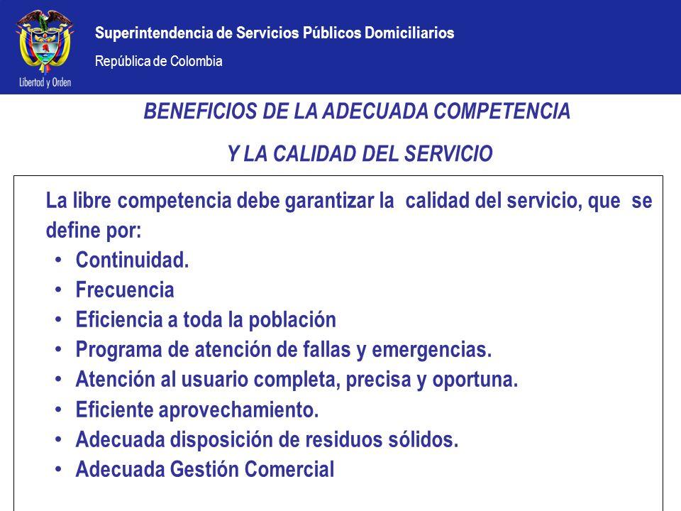 BENEFICIOS DE LA ADECUADA COMPETENCIA Y LA CALIDAD DEL SERVICIO
