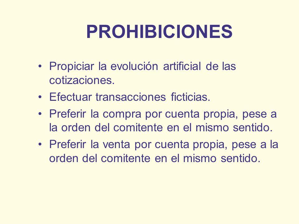 PROHIBICIONES Propiciar la evolución artificial de las cotizaciones.