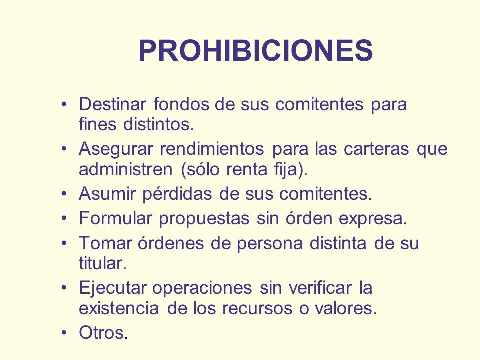 PROHIBICIONES Destinar fondos de sus comitentes para fines distintos.