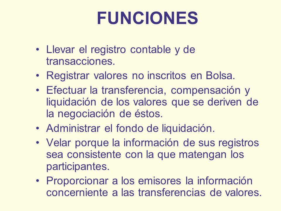 FUNCIONES Llevar el registro contable y de transacciones.