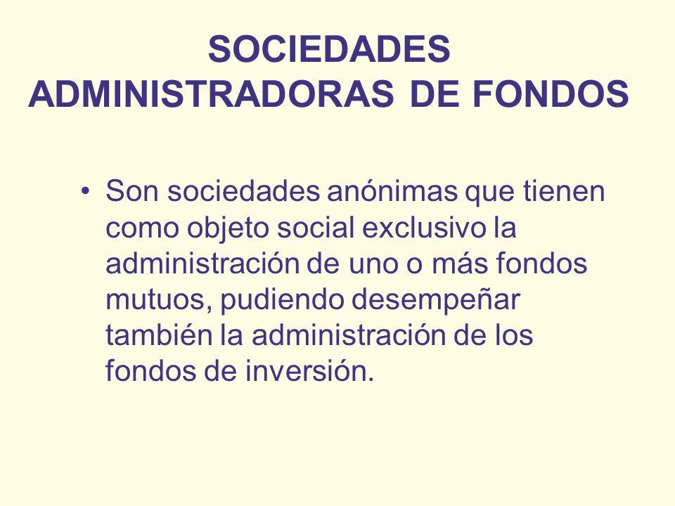 SOCIEDADES ADMINISTRADORAS DE FONDOS