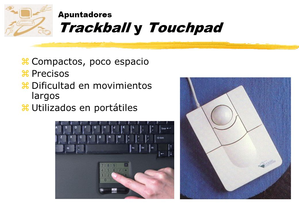 Apuntadores Trackball y Touchpad