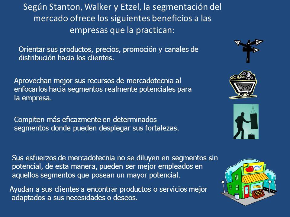 Según Stanton, Walker y Etzel, la segmentación del mercado ofrece los siguientes beneficios a las empresas que la practican: