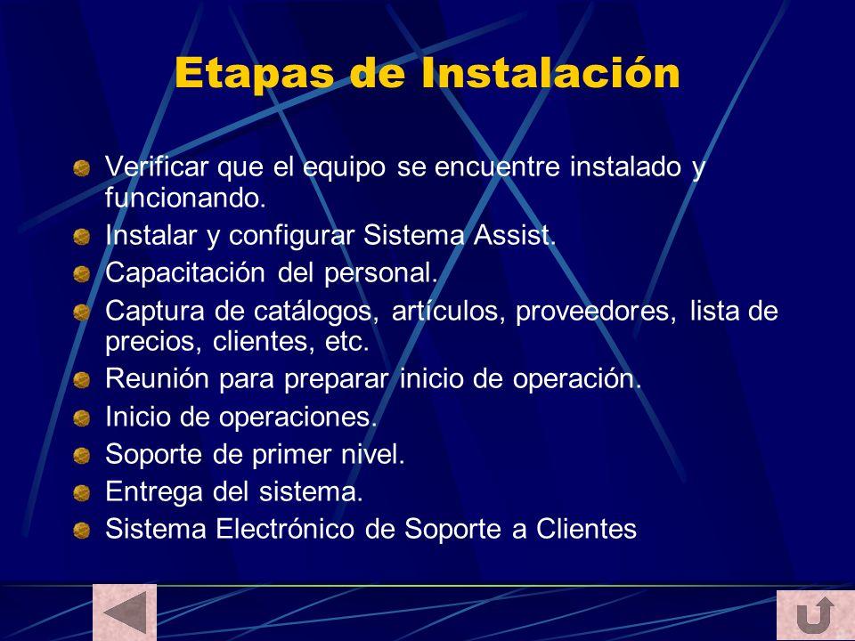 Etapas de Instalación Verificar que el equipo se encuentre instalado y funcionando. Instalar y configurar Sistema Assist.