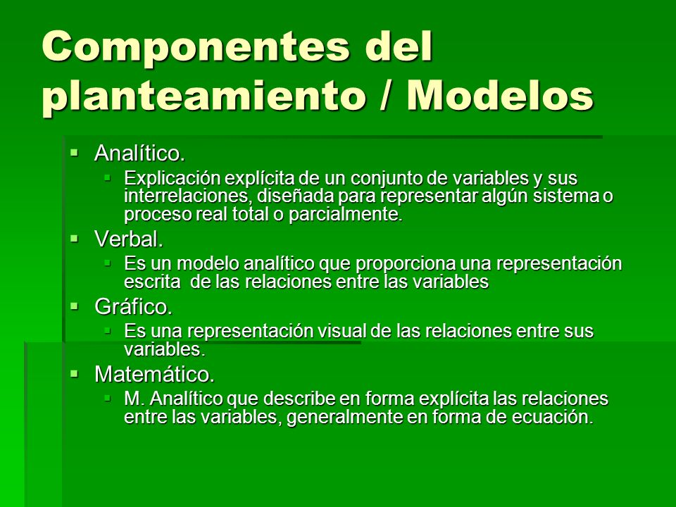 Componentes del planteamiento / Modelos