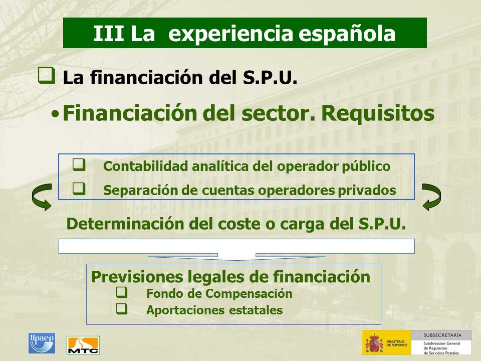 III La experiencia española Financiación del sector. Requisitos