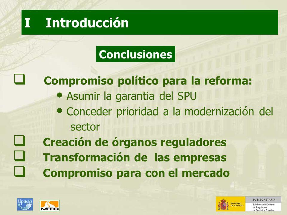 I Introducción Conclusiones Compromiso político para la reforma: