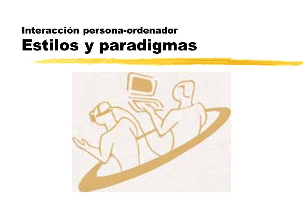 Interacción persona-ordenador Estilos y paradigmas