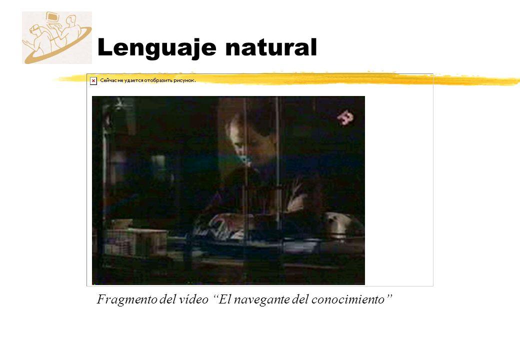 Lenguaje natural Fragmento del vídeo El navegante del conocimiento