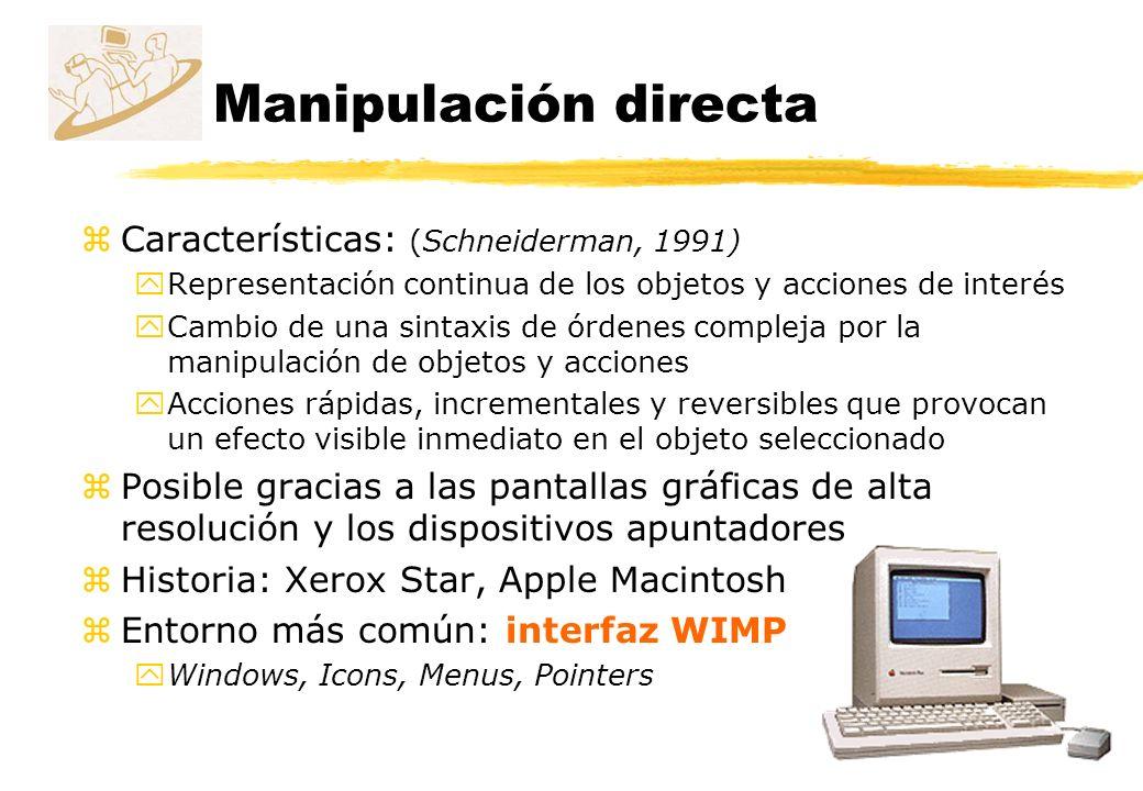 Manipulación directa Características: (Schneiderman, 1991)