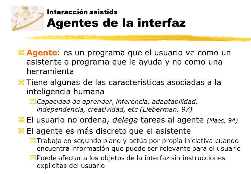 Interacción asistida Agentes de la interfaz