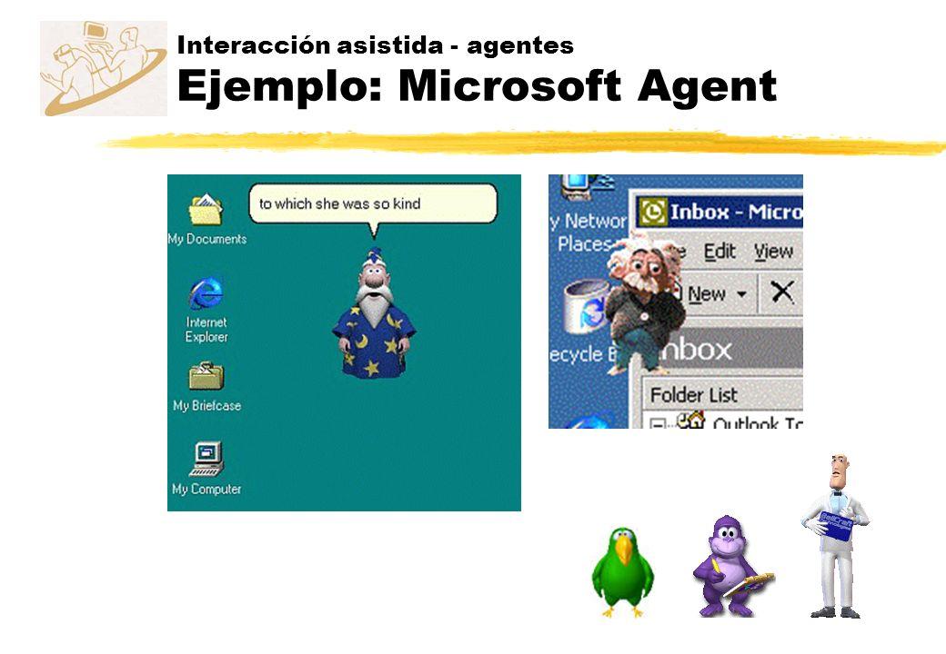 Interacción asistida - agentes Ejemplo: Microsoft Agent