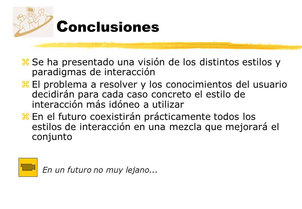 Conclusiones Se ha presentado una visión de los distintos estilos y paradigmas de interacción.